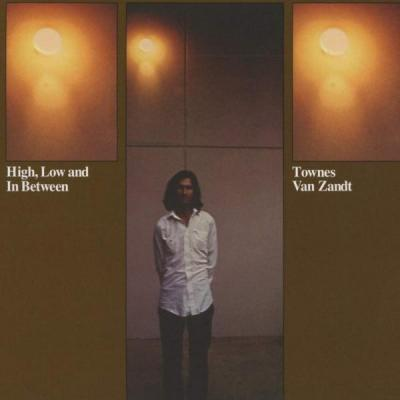 Townes Van Zandt: High, Low and In Between