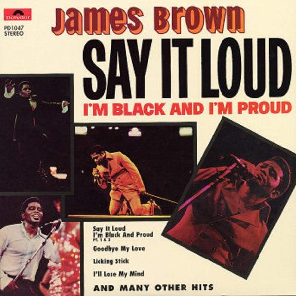Say It Loud, I'm Black and I'm Proud - James Brown