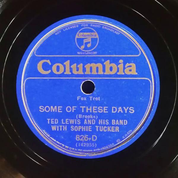 Some of These Days – Ted Lewis & His Band