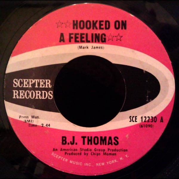 Hooked on a Feeling – B.J. Thomas