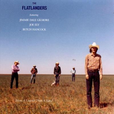 The Flatlanders - More a Legend than a Band