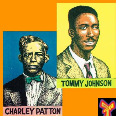 Charley Patton and Tommy Johnson