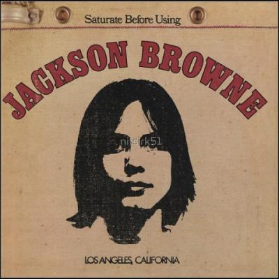 Jackson Browne: Jackson Browne (AKA - 'Saturate Before Using')