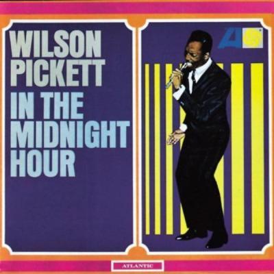 In the Midnight Hour – Wilson Pickett